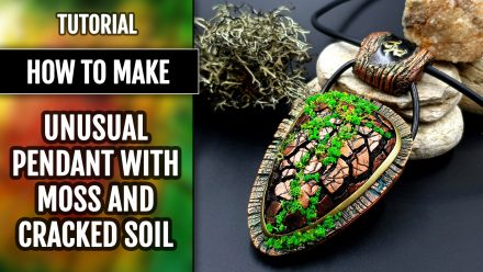 Patron $15+ Video Tutorial: Unusual Pendant with Moss and Cracked Soil
