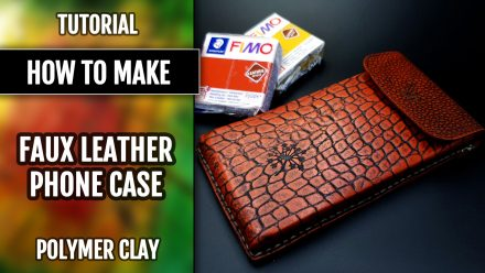 Patron $10+ Video Tutorial: Leather Phone Case using (Fimo)