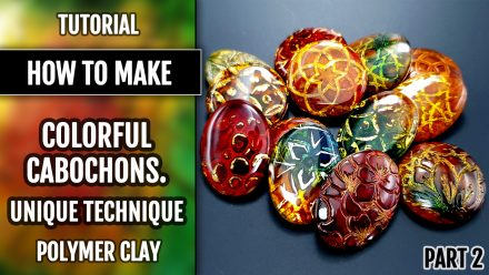 ($35+) Video Tutorial: Part 2. Beautiful and Colorful Polymer Clay Cabochons